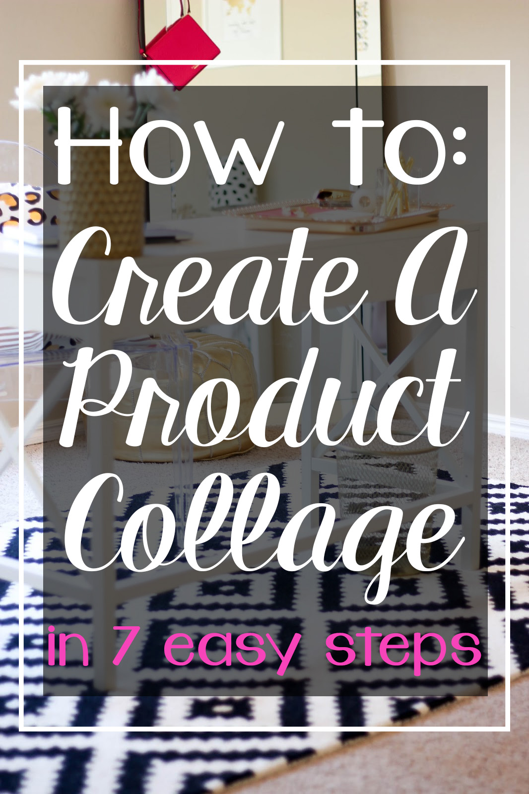 How To Create Bohemian Chic Interiors: Blogging Tip: Create A Product Collage In 7 Easy Steps