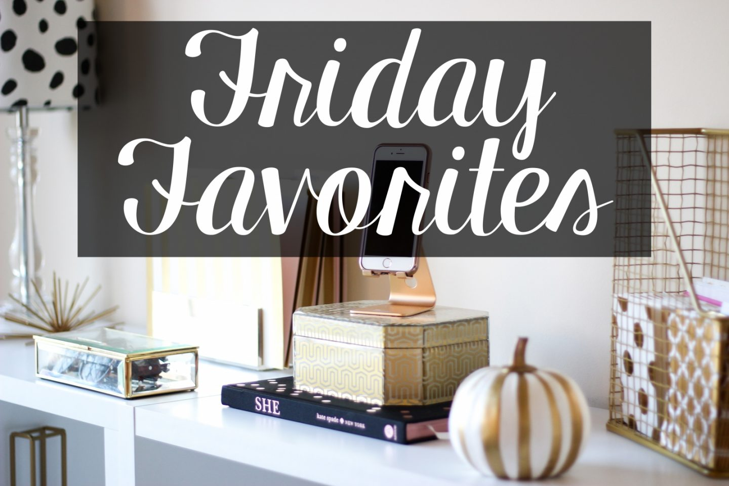 5 Friday Favorites by Washington DC style blogger Styled Blonde